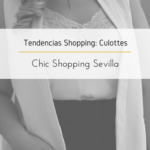 Tendencias Shopping: Culottes